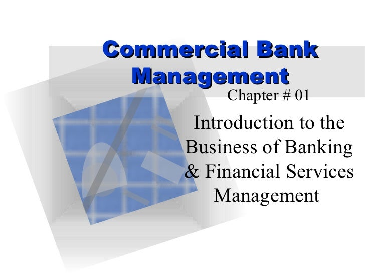 role of commercial banks Commercial banks play several roles as financial intermediaries first, they repackage the deposits received from investors into loans that are provided to firms in this way, small deposits by individual investors can be consolidated and channeled in the form of large loans to firms.