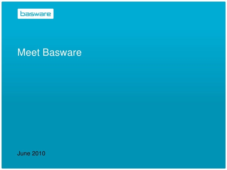 Meet Basware     June 2010