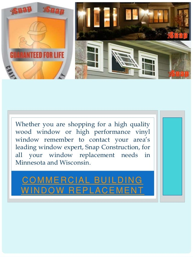COMMERCIAL BUILDING WINDOW REPLACEMENT Whether you are shopping for a high quality wood window or high performance vinyl w...