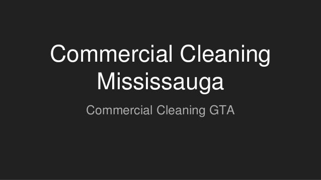 Commercial Cleaning Mississauga Commercial Cleaning GTA