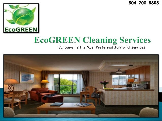 Vancouver's the Most Preferred Janitorial services 604-700-6808
