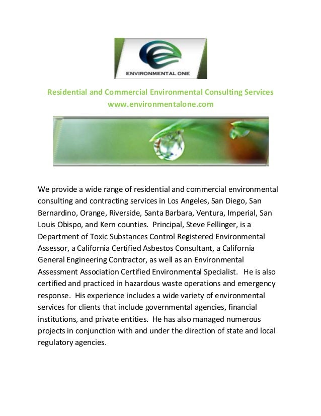 Residential and Commercial Environmental Consulting Services www.environmentalone.com  We provide a wide range of resident...