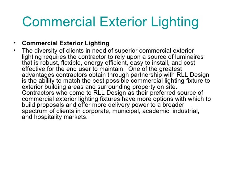 Commercial Exterior Lighting  <ul><li>Commercial Exterior Lighting   </li></ul><ul><li>The diversity of clients in need of...