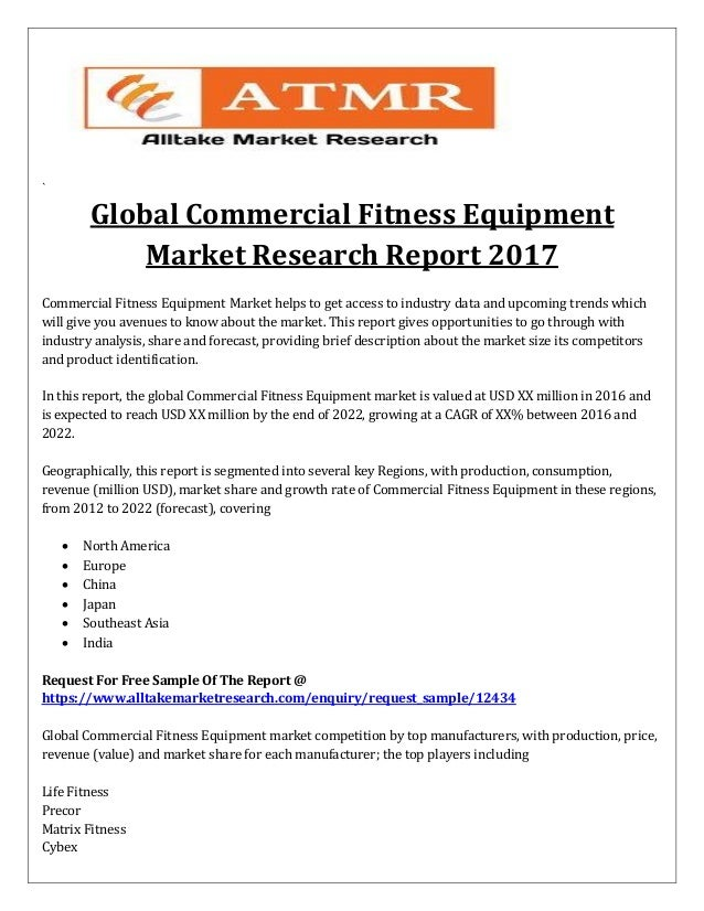 ` Global Commercial Fitness Equipment Market Research Report 2017 Commercial Fitness Equipment Market helps to get access ...