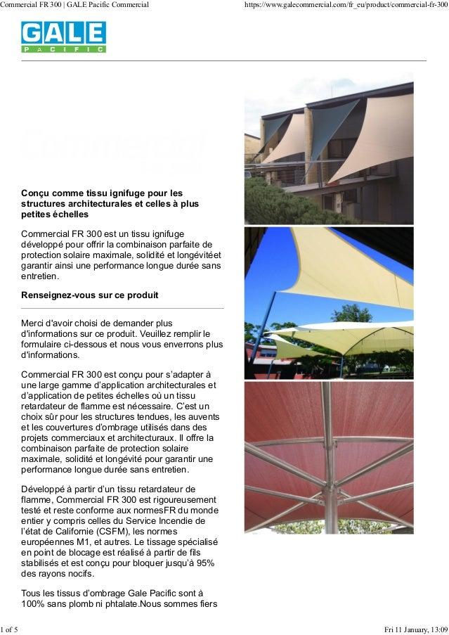 Conçu comme tissu ignifuge pour les structures architecturales et celles à plus petites échelles Commercial FR 300 est un ...