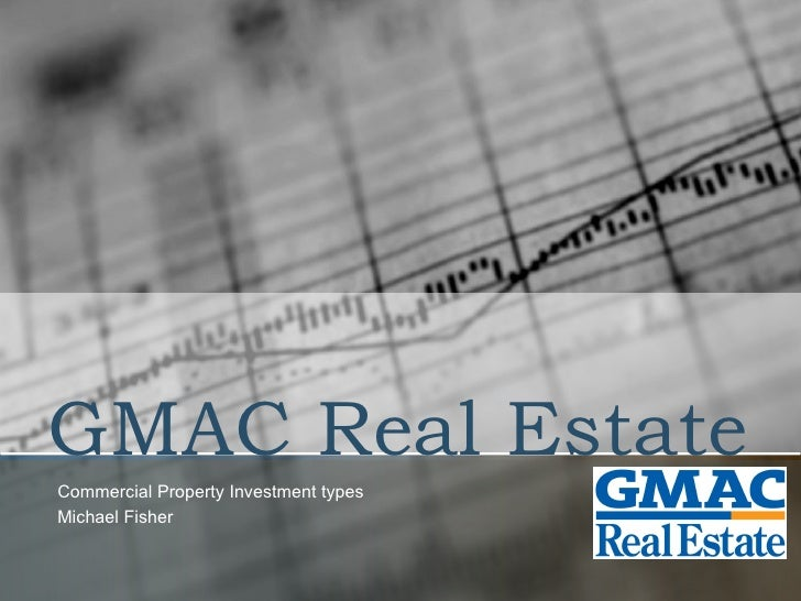 GMAC Real Estate Commercial Property Investment types Michael Fisher
