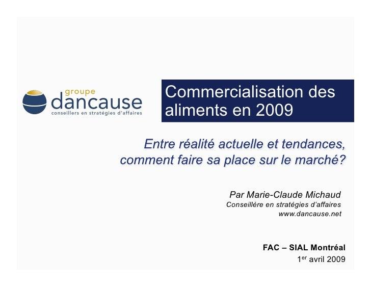 Commercialisation des aliments en 2009            Par Marie-Claude Michaud        Conseillère en stratégies d'affaires    ...