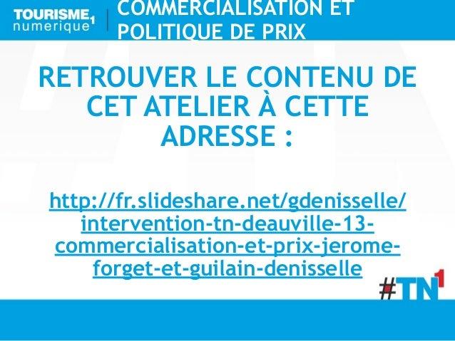 COMMERCIALISATION ET       POLITIQUE DE PRIXRETROUVER LE CONTENU DE   CET ATELIER À CETTE        ADRESSE :http://fr.slides...