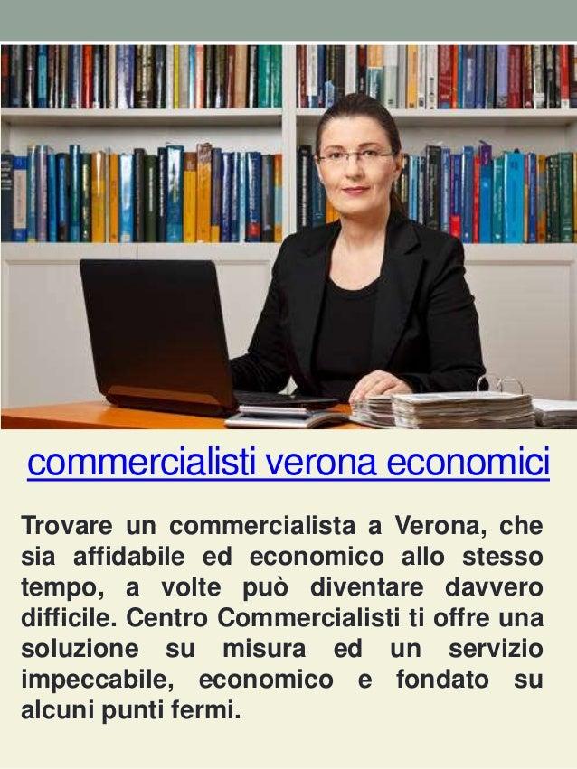 commercialisti verona economici Trovare un commercialista a Verona, che sia affidabile ed economico allo stesso tempo, a v...