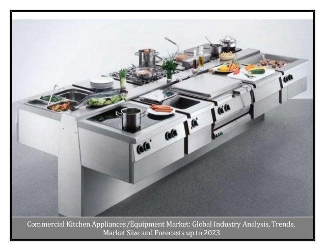 Commercial Kitchen Appliances/Equipment Market : Latest Trends, Deman…