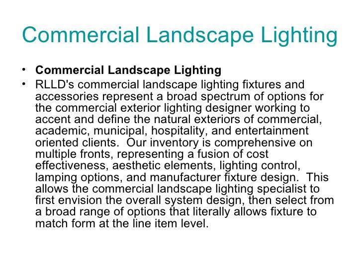 Commercial Landscape Lighting  <ul><li>Commercial Landscape Lighting </li></ul><ul><li>RLLD'scommercial landscape lightin...
