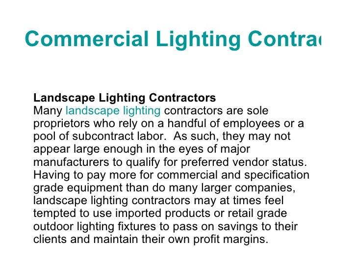 Commercial Lighting Contractors Landscape Lighting Contractors Many  landscape lighting  contractors are sole proprietors ...