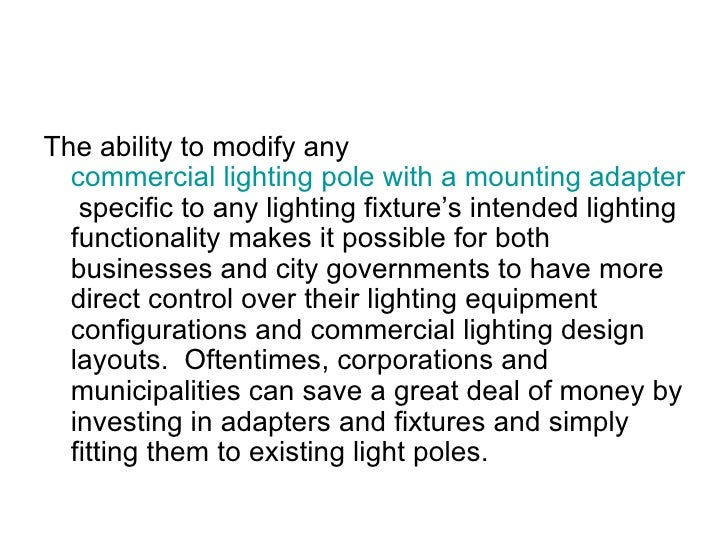 ... 6. u003culu003eu003cliu003eThe ability to modify any commercial lighting pole ...  sc 1 st  SlideShare & Commercial lighting pole mounts azcodes.com