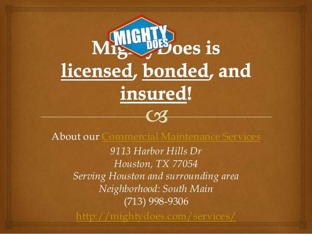 About our Commercial Maintenance Services 9113 Harbor Hills Dr Houston, TX 77054 Serving Houston and surrounding area Neig...