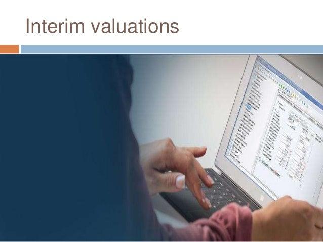 Interim valuations