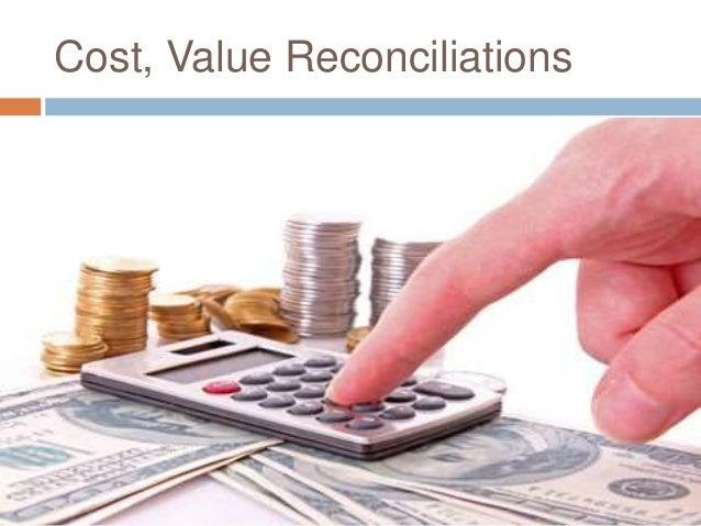Cost, Value Reconciliations