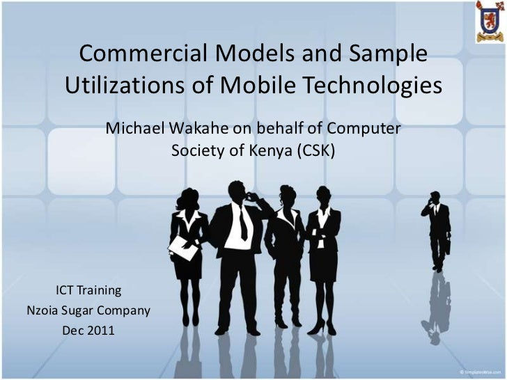 Commercial Models and Sample     Utilizations of Mobile Technologies            Michael Wakahe on behalf of Computer      ...