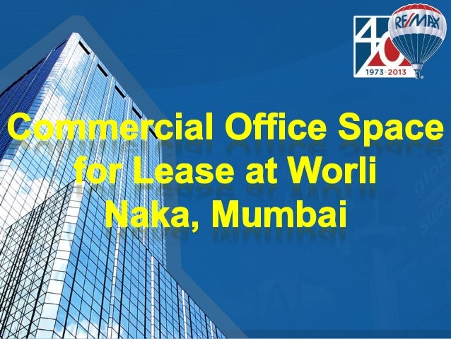 Commercial Office Space of 5556 Sq.ft. Built up Area for long term lease Near Worli Naka Next to Four Season Hotel and Shi...