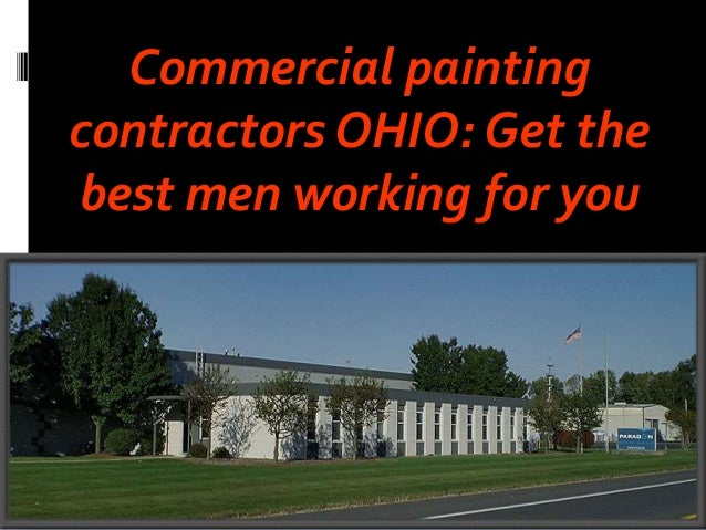 Commercial painting  contractors OHIO: Get the  best men working for you