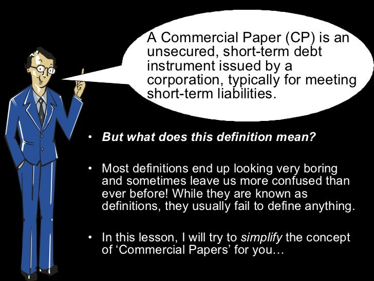 short term commercial papers Commercial paper: an exempted security under  but short-term notes, ie, commercial paper, are excluded from the definition of a security in section 3 (a)(10.