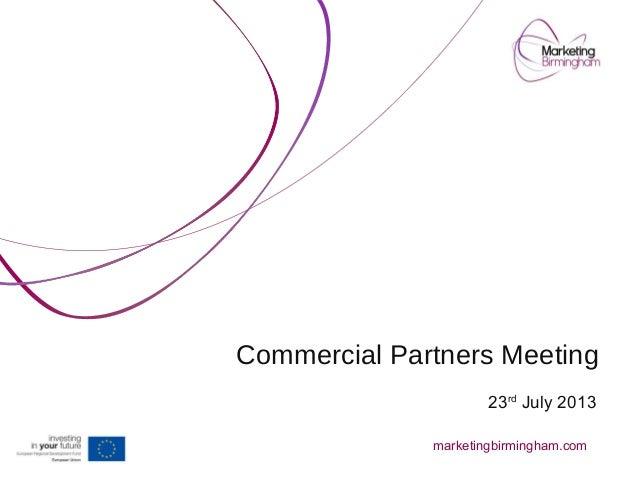 Commercial Partners Meeting 23rd July 2013 marketingbirmingham.com