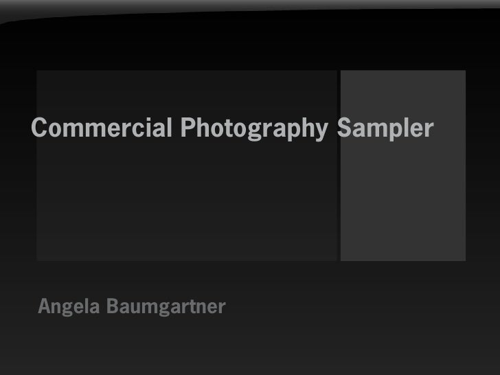 Commercial Photography Sampler     Angela Baumgartner