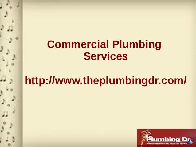 Commercial Plumbing       Serviceshttp://www.theplumbingdr.com/