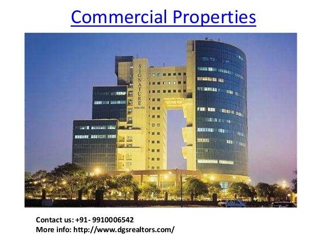 Commercial Properties  Contact us: +91- 9910006542 More info: http://www.dgsrealtors.com/