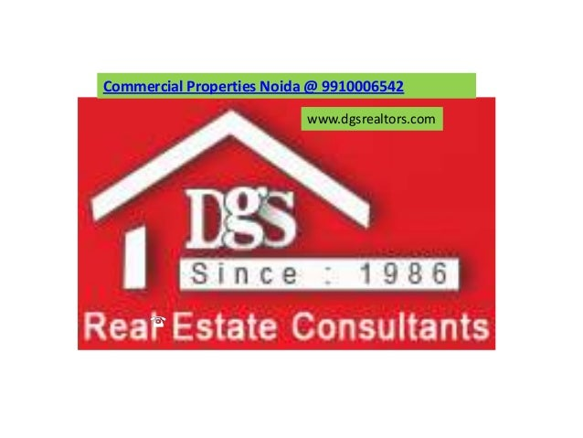 Commercial Properties Noida @ 9910006542                           www.dgsrealtors.com