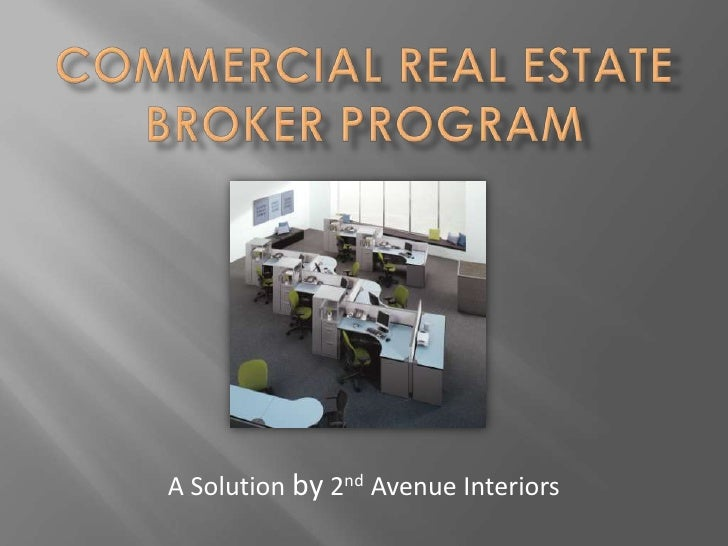 Commercial real estate Broker program<br />A Solution by 2nd Avenue Interiors<br />