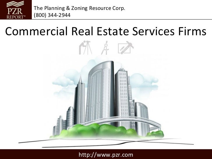 The Planning & Zoning Resource Corp.     (800) 344-2944Commercial Real Estate Services Firms                      http://w...