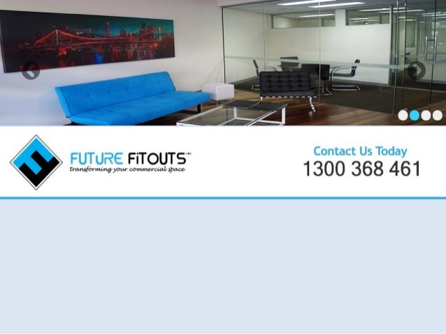 Future Fitouts specialise in delivering quality office fitouts, office Refurbishment and office Partitions service in Bris...