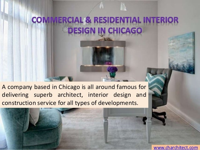 Commercial Residential Interior Design In Chicago Charchitect A Company Based Is All Around Famous For Delivering