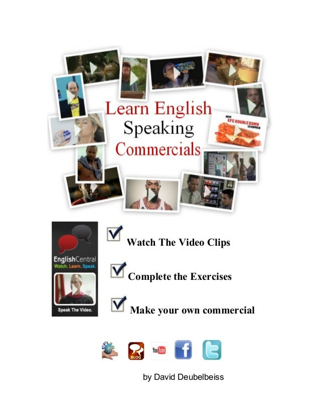 Watch The Video Clips Complete the Exercises Make your own commercial by David Deubelbeiss