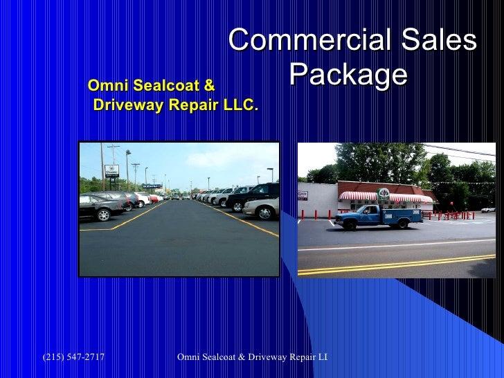 Commercial   Sales   Package   Omni Sealcoat & Driveway Repair LLC .