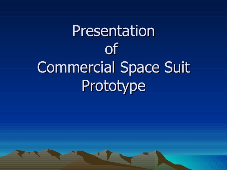 Presentation  of  Commercial Space Suit Prototype