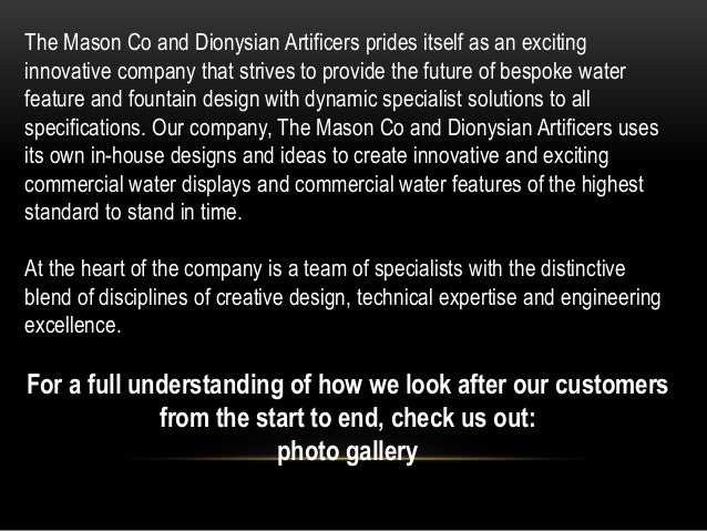 The Mason Co and Dionysian Artificers prides itself as an exciting innovative company that strives to provide the future o...