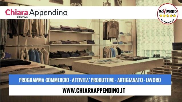PROGRAMMA COMMERCIO - ATTIVITA' PRODUTTIVE - ARTIGIANATO - LAVORO WWW.CHIARAAPPENDINO.IT