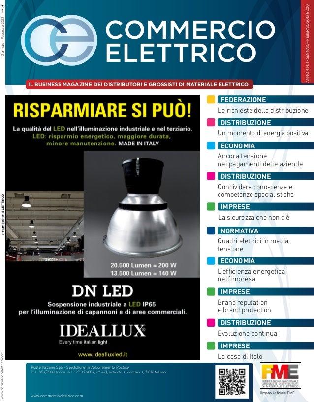 Gennaio - Febbraio 2013  COMMERCIO ELETTRICO IL BUSINESS MAGAZINE DEI DISTRIBUTORI E GROSSISTI DI MATERIALE ELETTRICO  ANN...