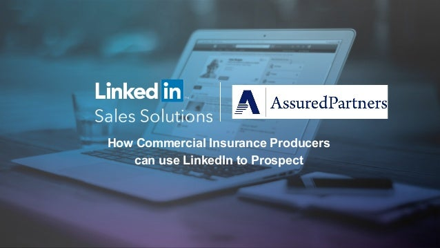 How Commercial Insurance Producers can use LinkedIn to Prospect
