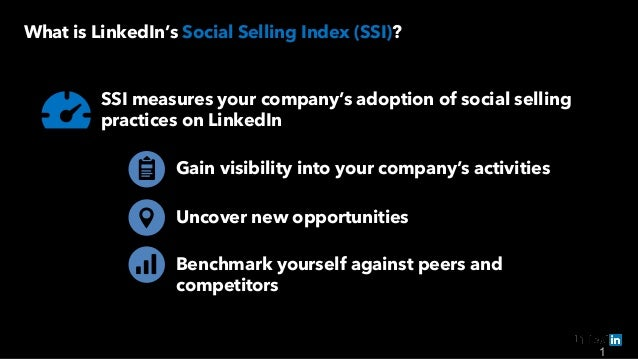1 What is LinkedIn's Social Selling Index (SSI)? SSI measures your company's adoption of social selling practices on Linke...
