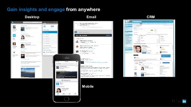 Gain insights and engage from anywhere Desktop Email Mobile CRM
