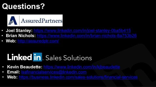 Questions? • Kevin Beaudette: https://www.linkedin.com/in/kjbeaudette • Email: lssfinancialservices@linkedin.com • Web:...
