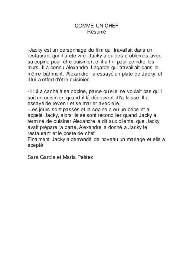 COMME UN CHEF Résumé -Jacky est un personnage du film qui travallait dans un restaurant qui il a été viré. Jacky a eu des ...