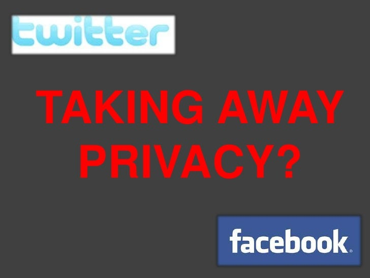 TAKING AWAY  PRIVACY?
