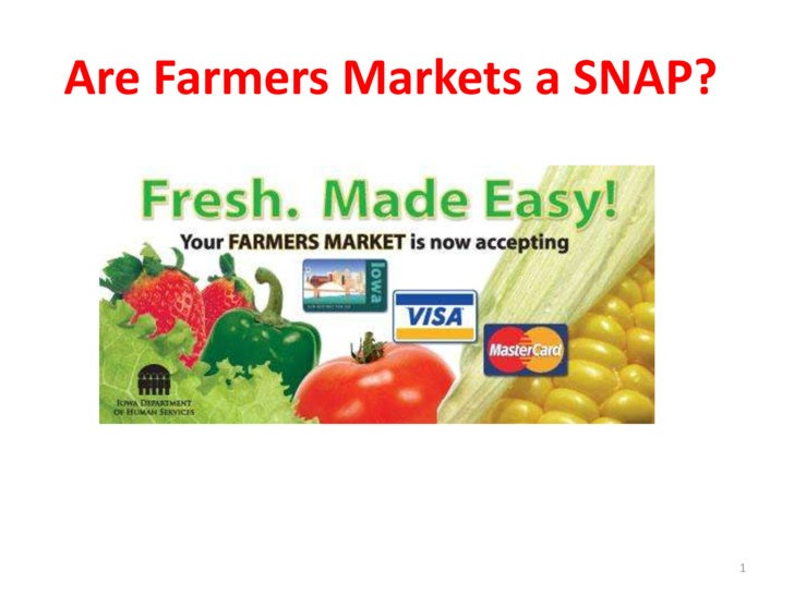 Are Farmers Markets a SNAP?<br />1<br />
