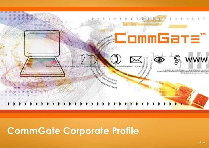 CommGate Corporate Profile                             v2.6