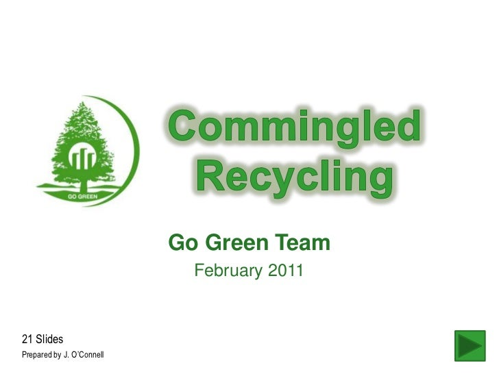 Go Green Team                             February 201121 SlidesPrepared by J. O'Connell