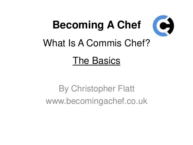 What Is A Commis Chef? A Job Description And Definition.