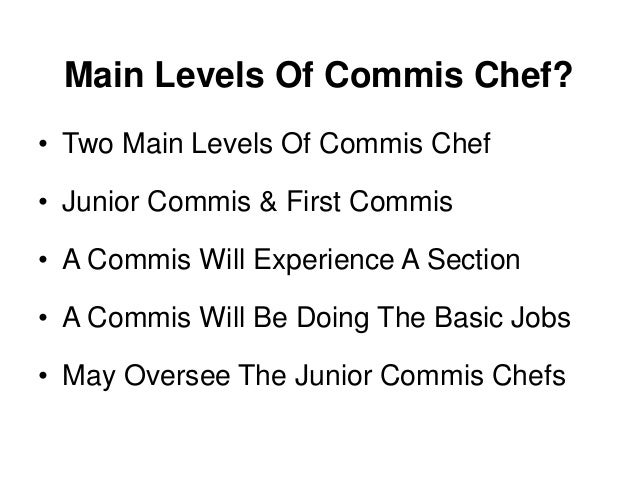 What Is A Commis Chef A Job Description And Definition